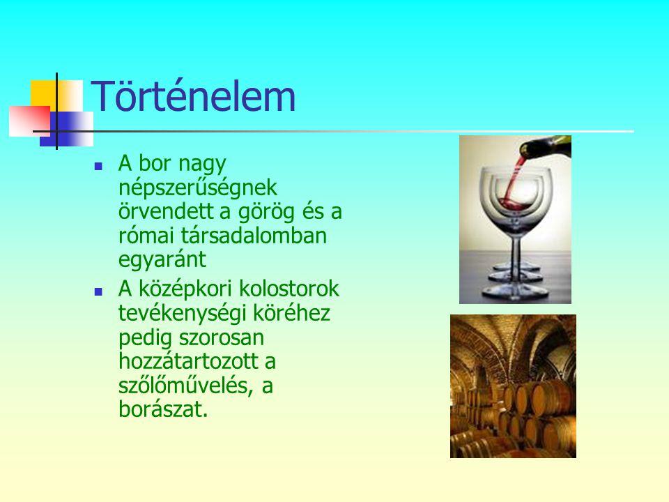 Történelem A bor nagy népszerűségnek örvendett a görög és a római társadalomban egyaránt.