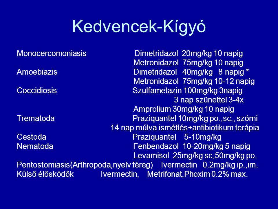 Kedvencek-Kígyó Monocercomoniasis Dimetridazol 20mg/kg 10 napig