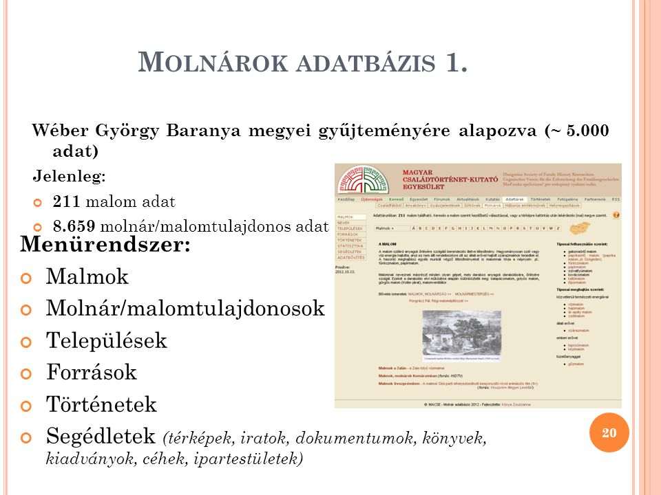 Molnárok adatbázis 1. Menürendszer: Malmok Molnár/malomtulajdonosok