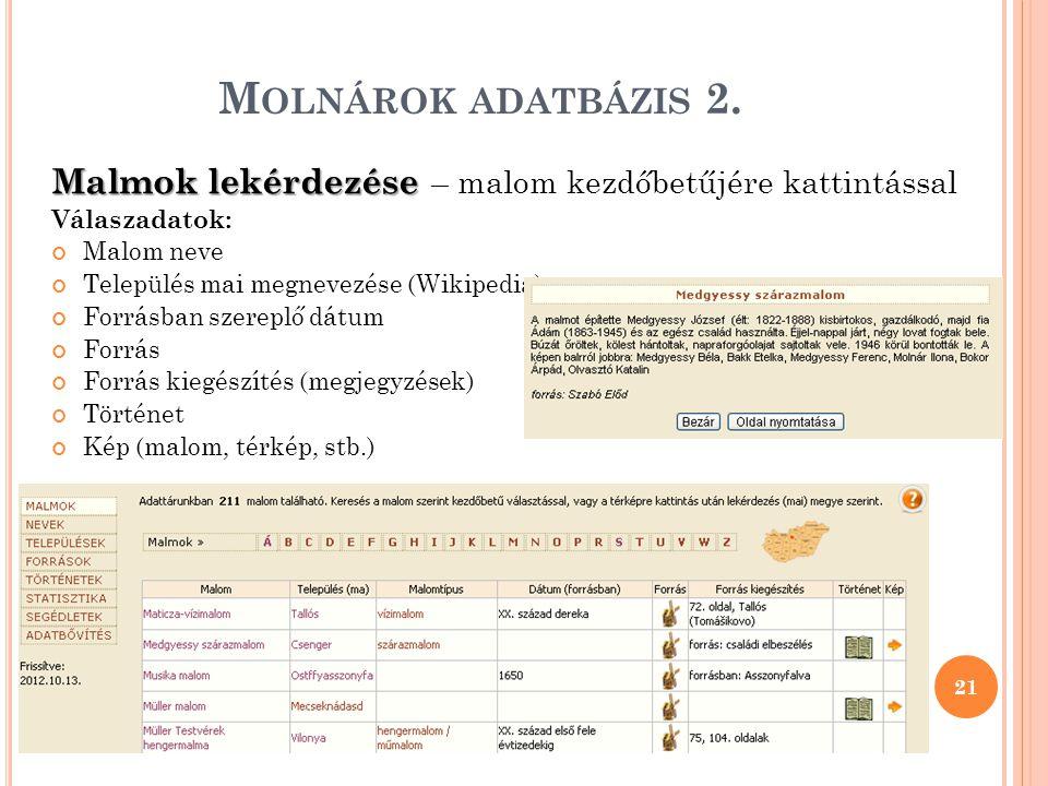 Molnárok adatbázis 2. Malmok lekérdezése – malom kezdőbetűjére kattintással. Válaszadatok: Malom neve.