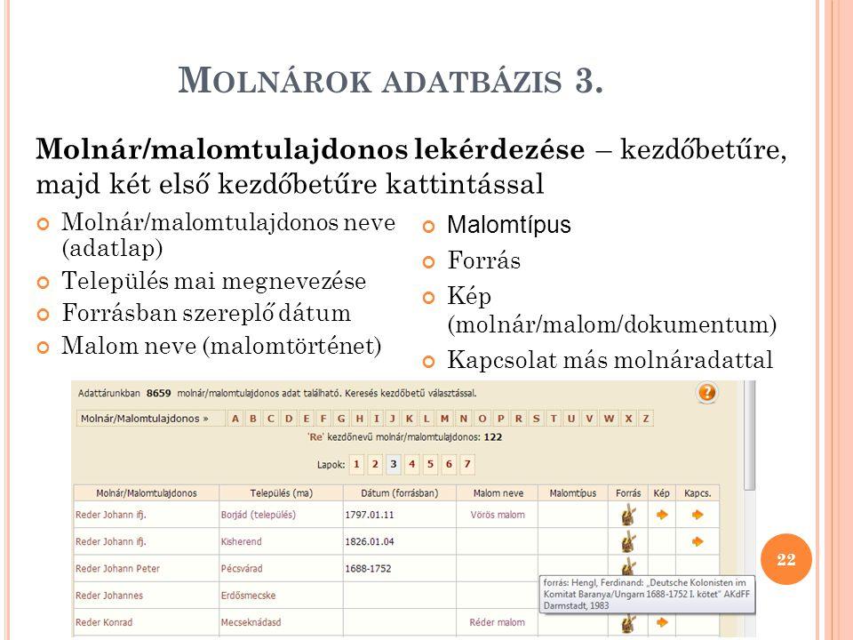 Molnárok adatbázis 3. Molnár/malomtulajdonos lekérdezése – kezdőbetűre, majd két első kezdőbetűre kattintással.