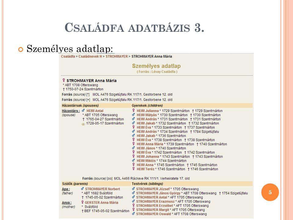 Családfa adatbázis 3. Személyes adatlap: