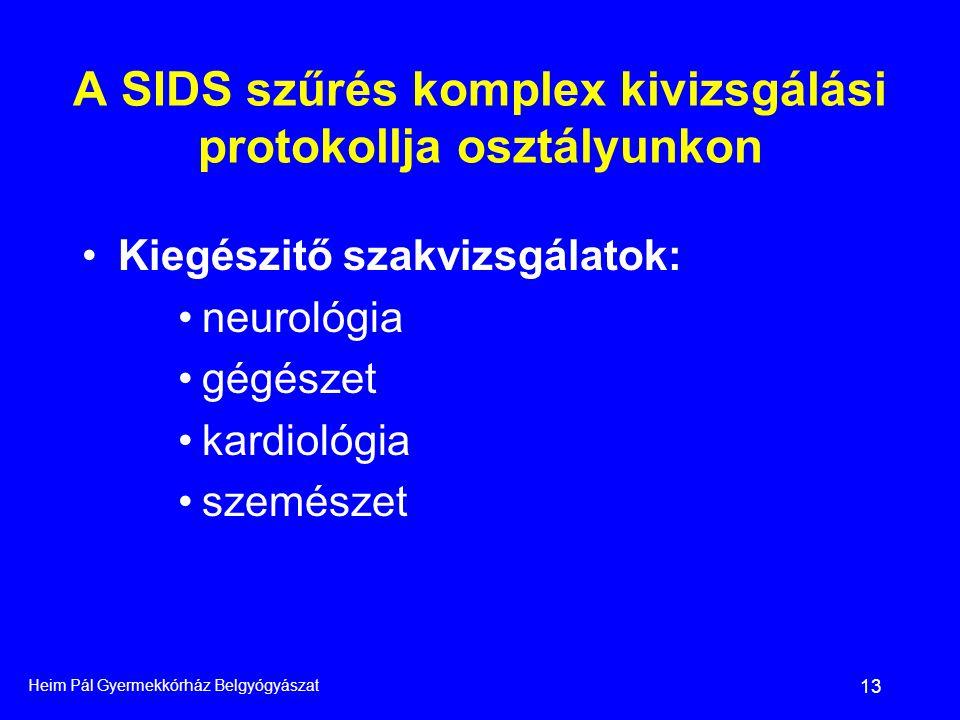 A SIDS szűrés komplex kivizsgálási protokollja osztályunkon