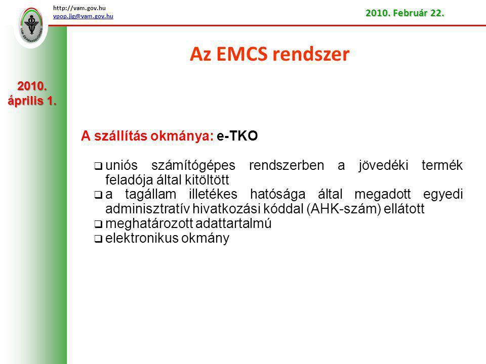 Az EMCS rendszer A szállítás okmánya: e-TKO