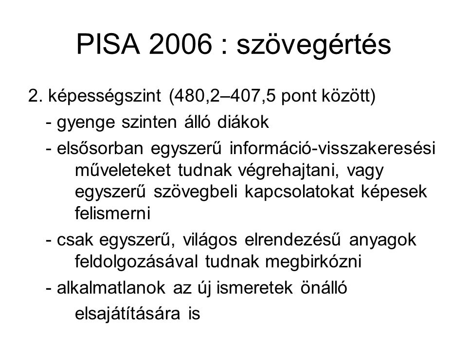 PISA 2006 : szövegértés 2. képességszint (480,2–407,5 pont között)