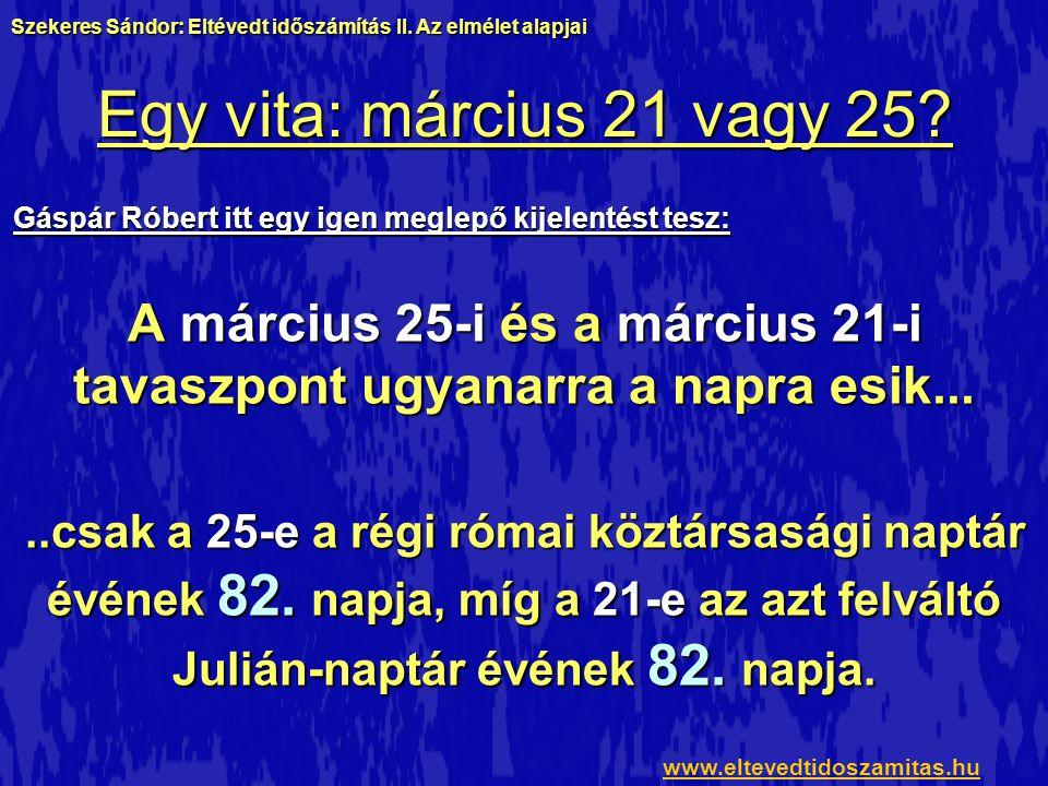 A március 25-i és a március 21-i tavaszpont ugyanarra a napra esik...