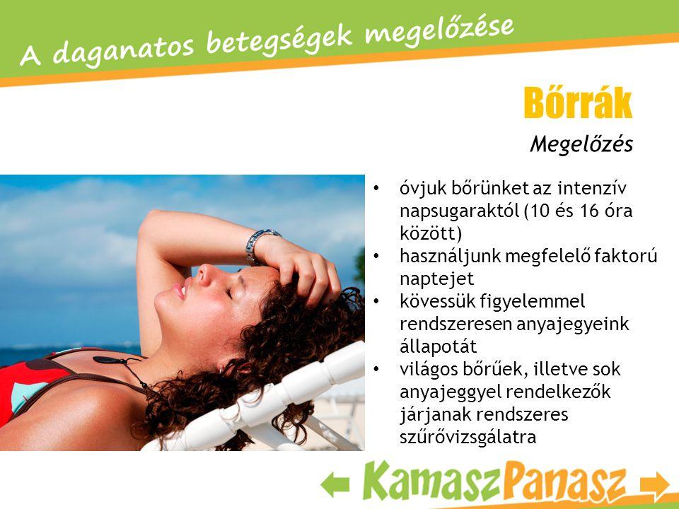 Bőrrák Megelőzés. óvjuk bőrünket az intenzív napsugaraktól (10 és 16 óra között) használjunk megfelelő faktorú naptejet.