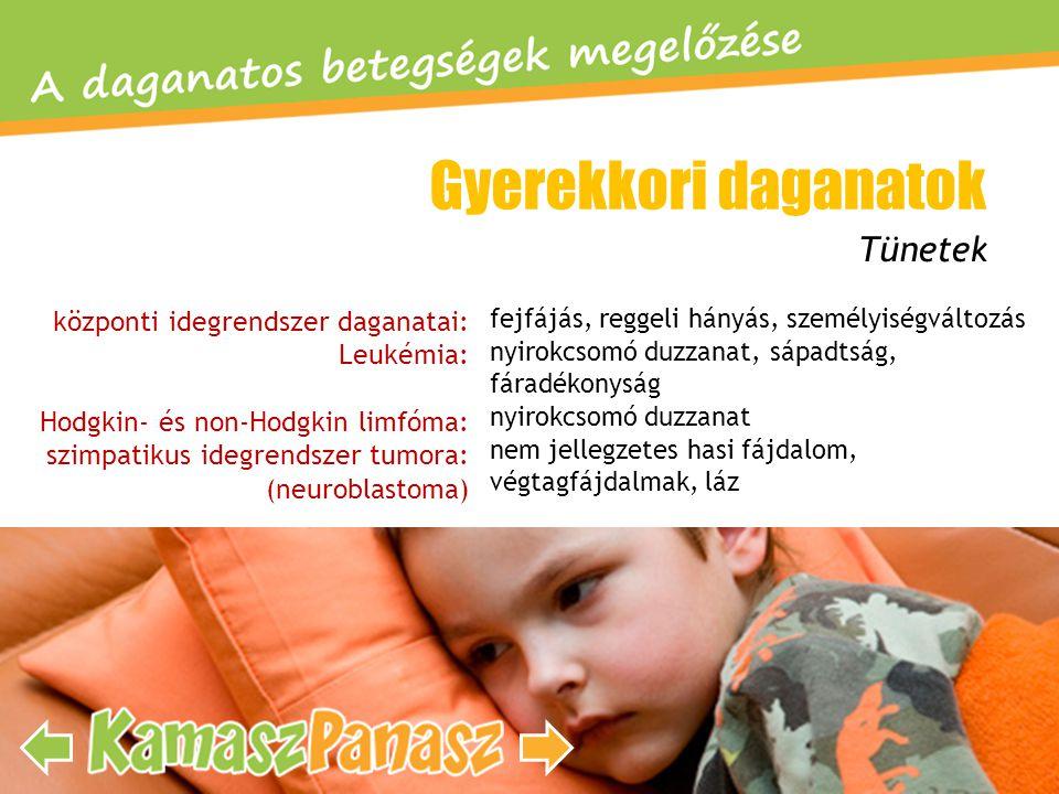 Gyerekkori daganatok Tünetek központi idegrendszer daganatai: