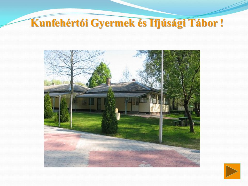 Kunfehértói Gyermek és Ifjúsági Tábor !