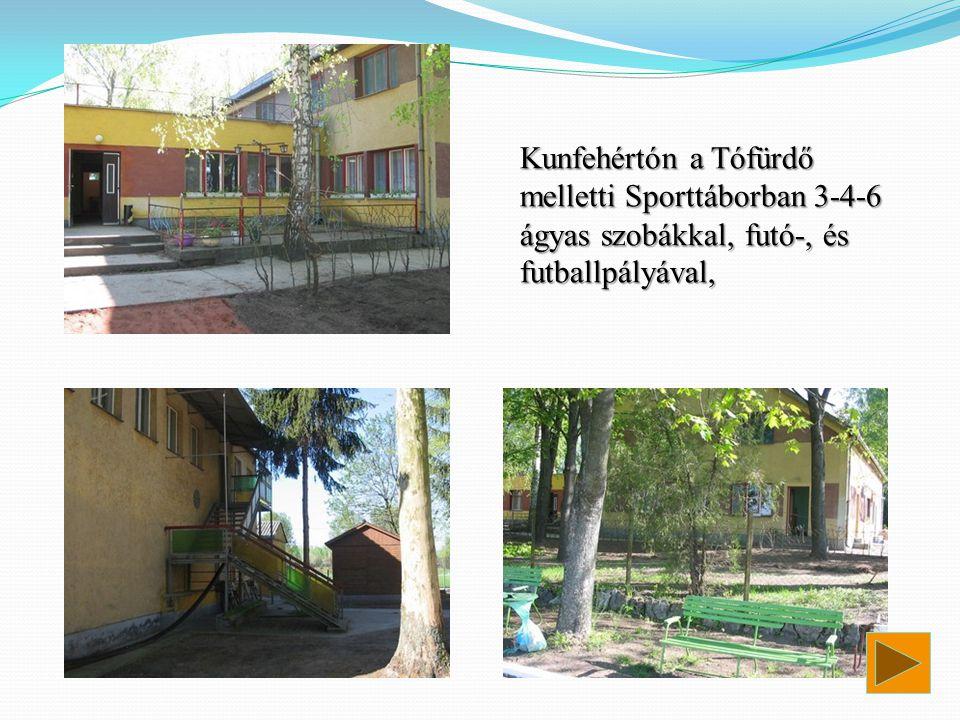 Kunfehértón a Tófürdő melletti Sporttáborban 3-4-6 ágyas szobákkal, futó-, és futballpályával,