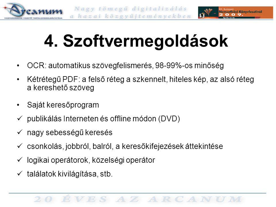 4. Szoftvermegoldások OCR: automatikus szövegfelismerés, 98-99%-os minőség.