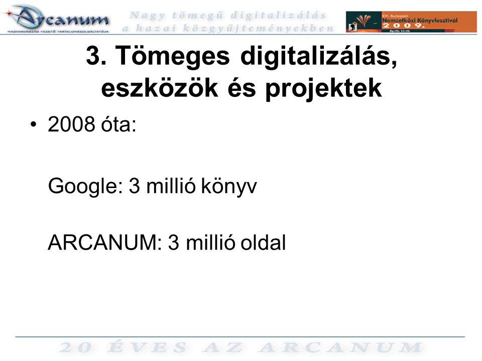 3. Tömeges digitalizálás, eszközök és projektek