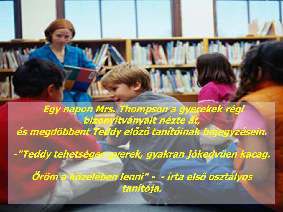 Egy napon Mrs. Thompson a gyerekek régi bizonyítványait nézte át,