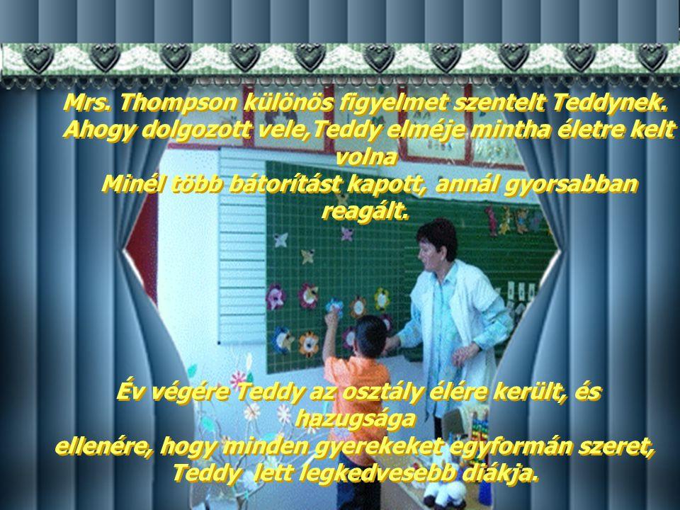 Mrs. Thompson különös figyelmet szentelt Teddynek.