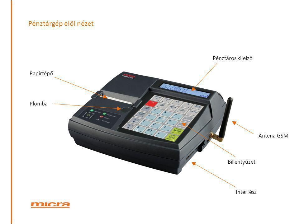 Pénztárgép elöl nézet Pénztáros kijelző Papírtépő Plomba Antena GSM