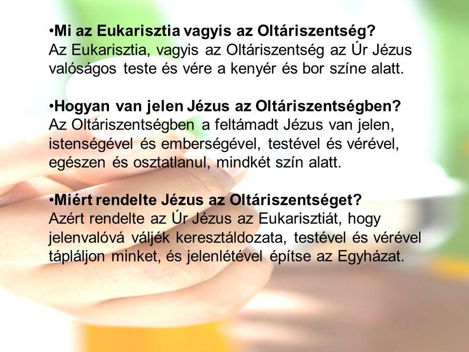 Mi az Eukarisztia vagyis az Oltáriszentség