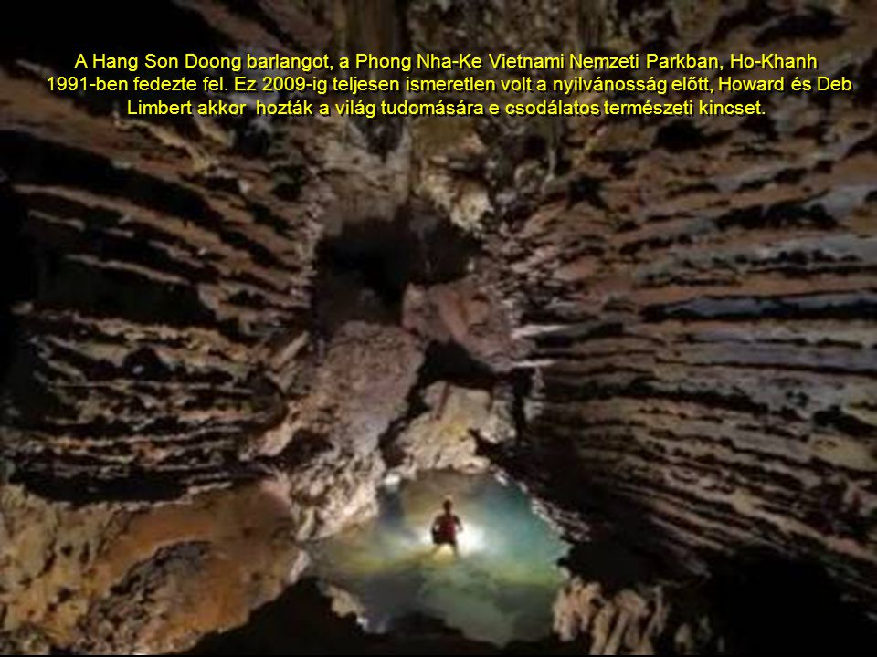 A Hang Son Doong barlangot, a Phong Nha-Ke Vietnami Nemzeti Parkban, Ho-Khanh