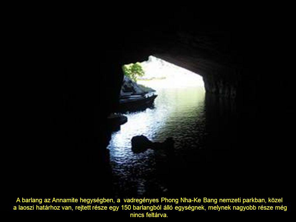 A barlang az Annamite hegységben, a vadregényes Phong Nha-Ke Bang nemzeti parkban, közel