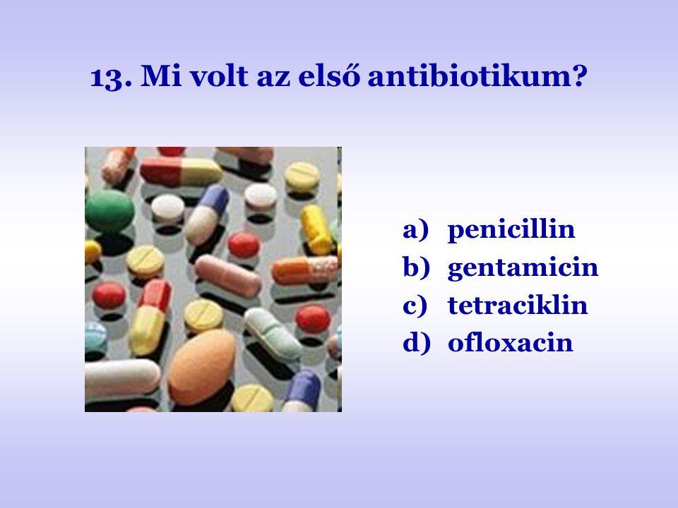 13. Mi volt az első antibiotikum
