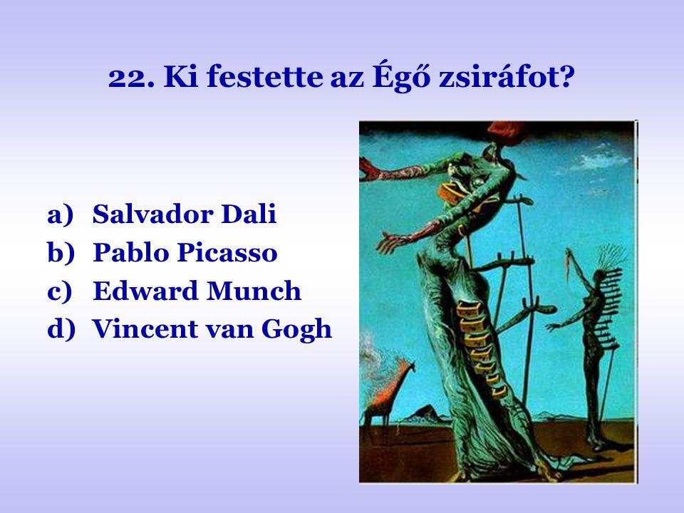 22. Ki festette az Égő zsiráfot