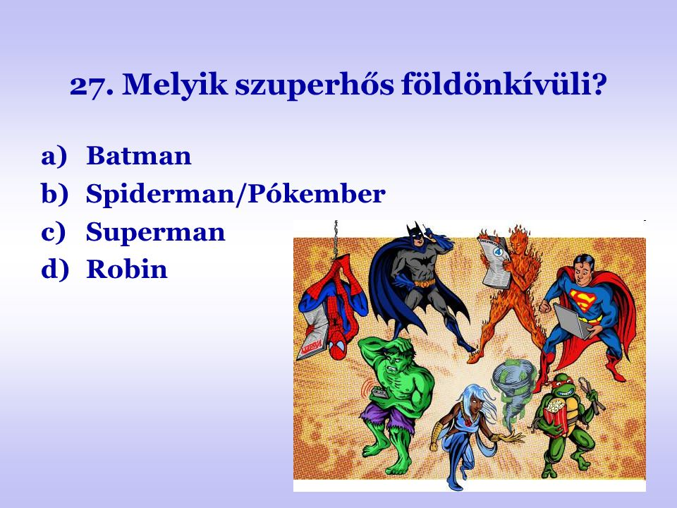 27. Melyik szuperhős földönkívüli