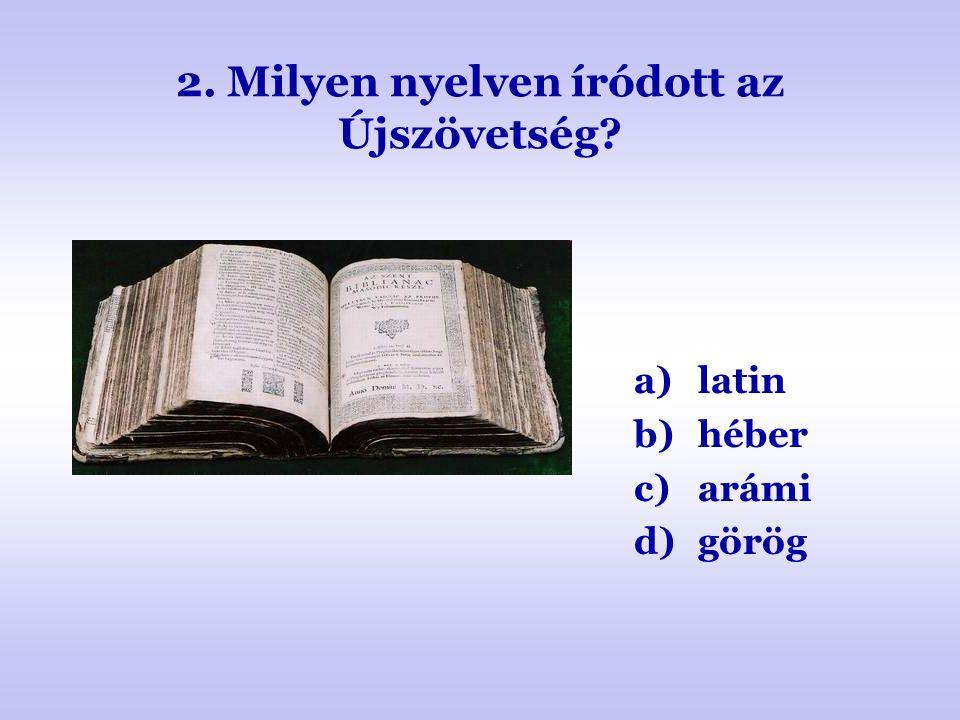 2. Milyen nyelven íródott az Újszövetség