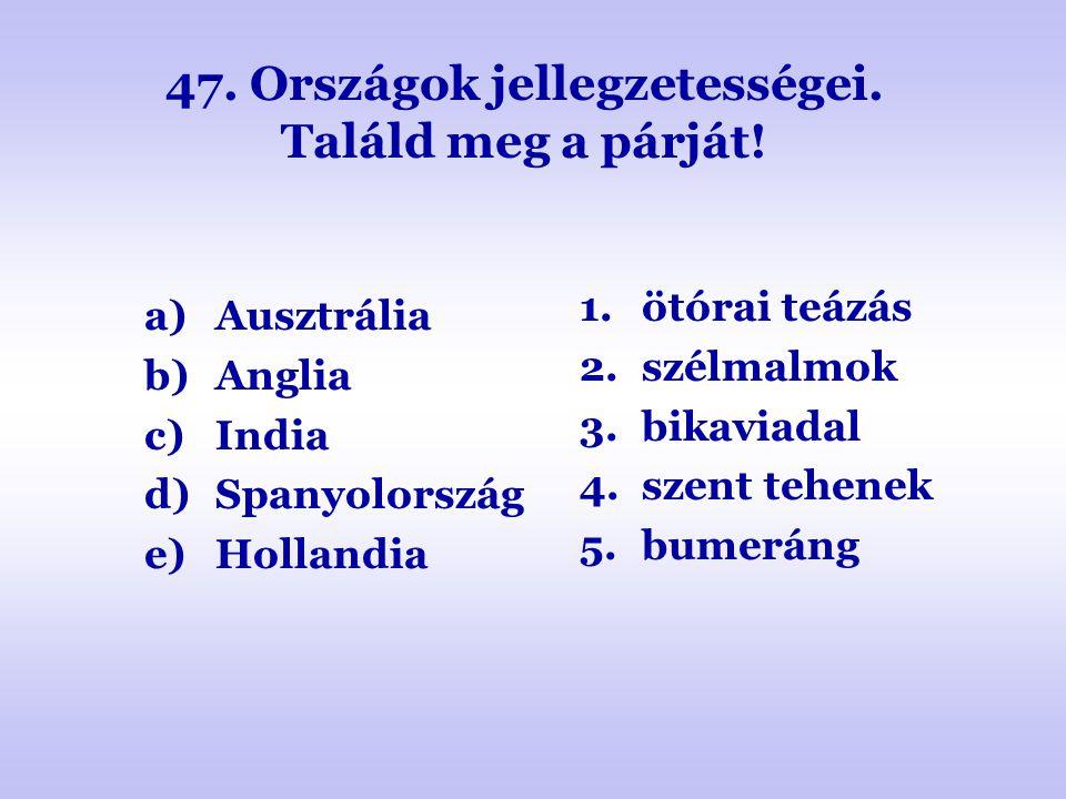 47. Országok jellegzetességei. Találd meg a párját!