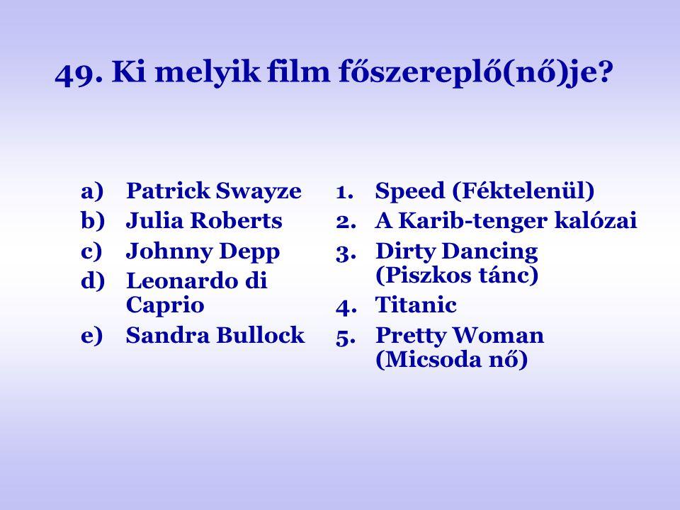 49. Ki melyik film főszereplő(nő)je