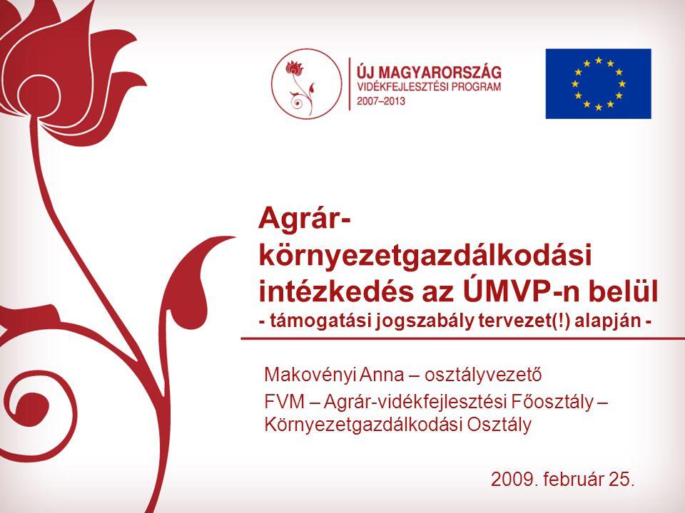 Agrár-környezetgazdálkodási intézkedés az ÚMVP-n belül - támogatási jogszabály tervezet(!) alapján -