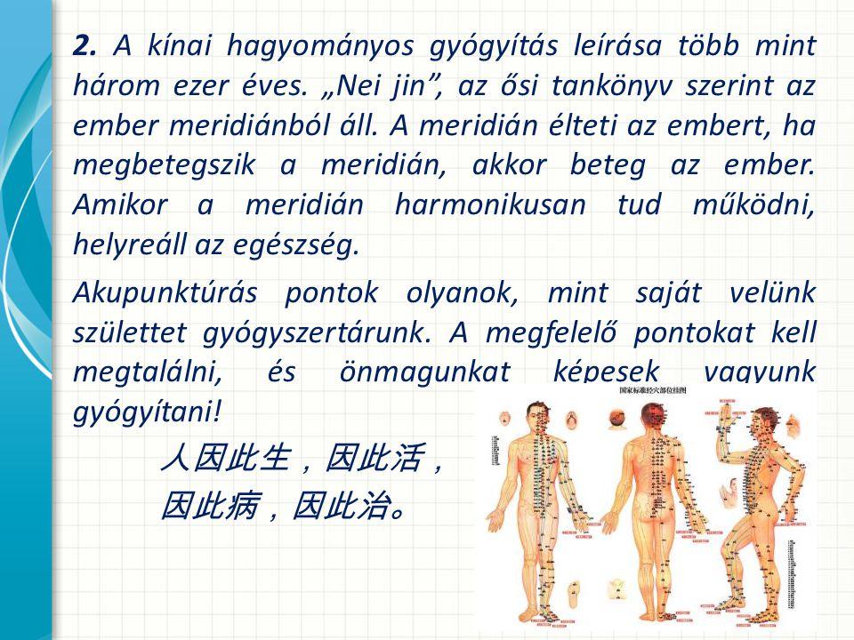 2. A kínai hagyományos gyógyítás leírása több mint három ezer éves