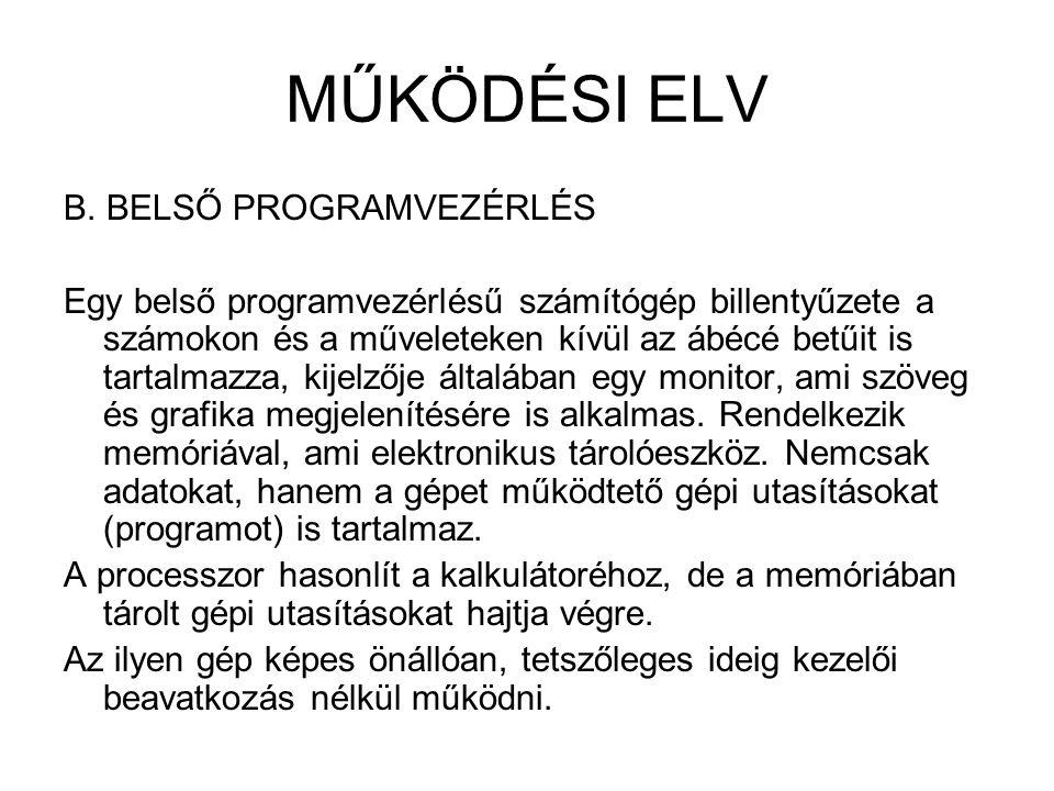MŰKÖDÉSI ELV B. BELSŐ PROGRAMVEZÉRLÉS