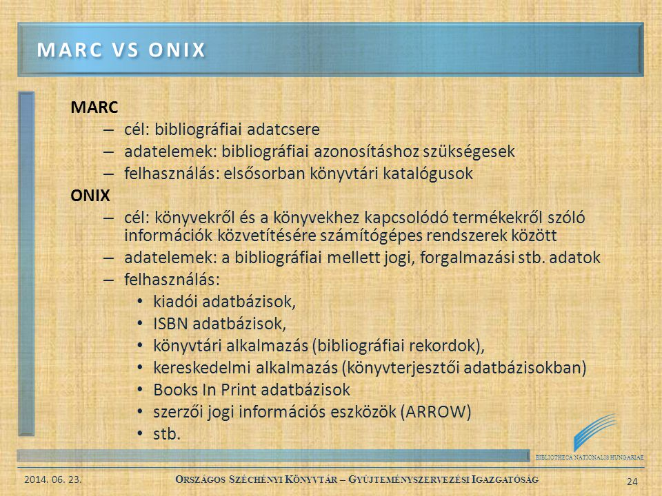 Marc vs Onix MARC cél: bibliográfiai adatcsere
