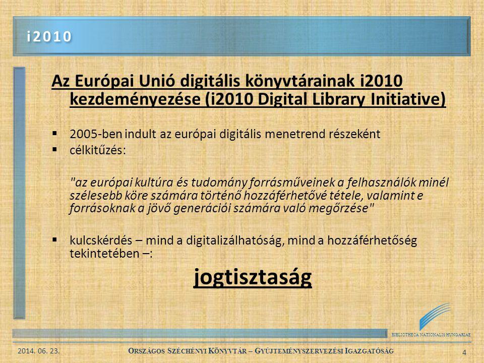 i2010 Az Európai Unió digitális könyvtárainak i2010 kezdeményezése (i2010 Digital Library Initiative)
