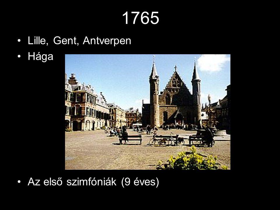 1765 Lille, Gent, Antverpen Hága Az első szimfóniák (9 éves)