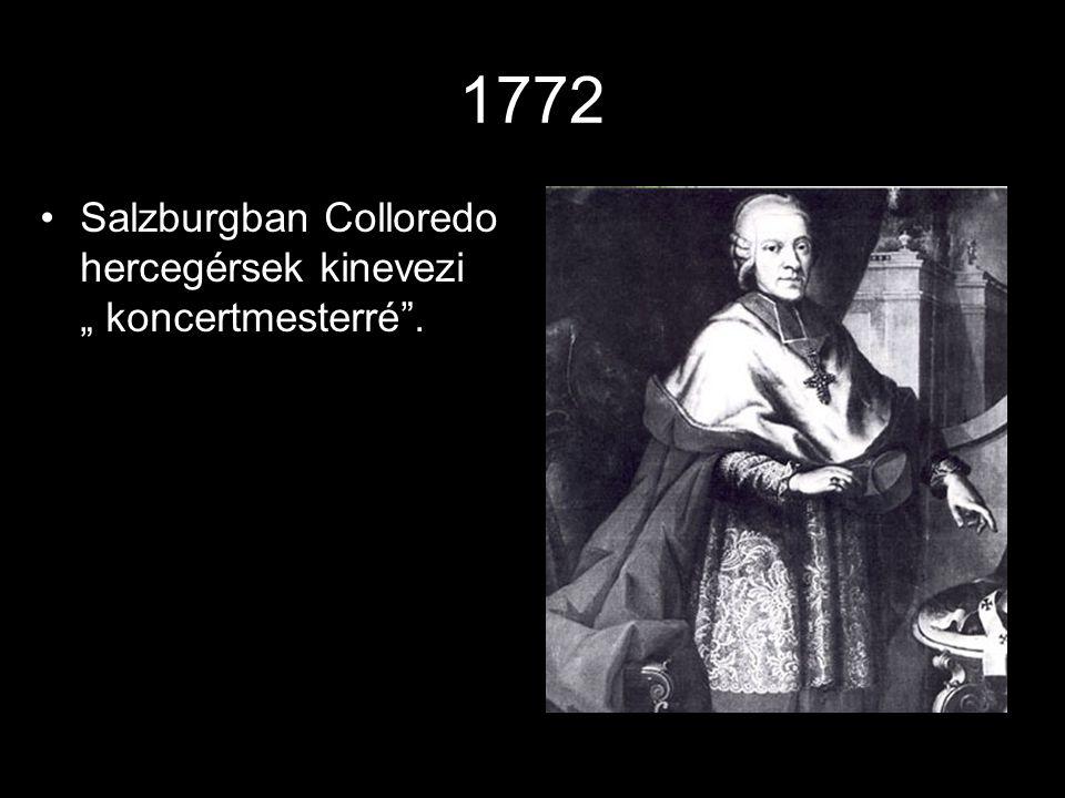 """1772 Salzburgban Colloredo hercegérsek kinevezi """" koncertmesterré ."""