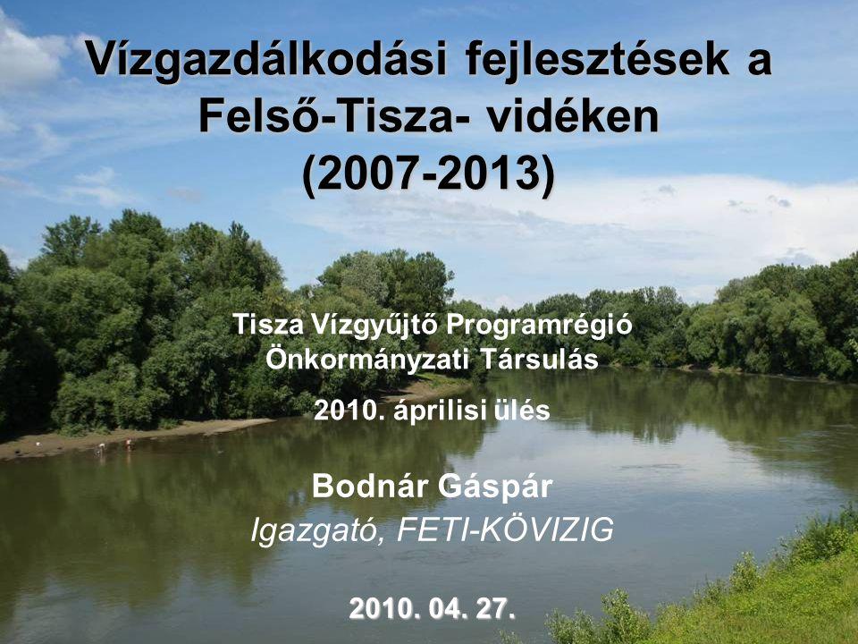 Vízgazdálkodási fejlesztések a Felső-Tisza- vidéken (2007-2013)