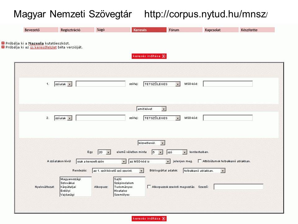 Magyar Nemzeti Szövegtár http://corpus.nytud.hu/mnsz/