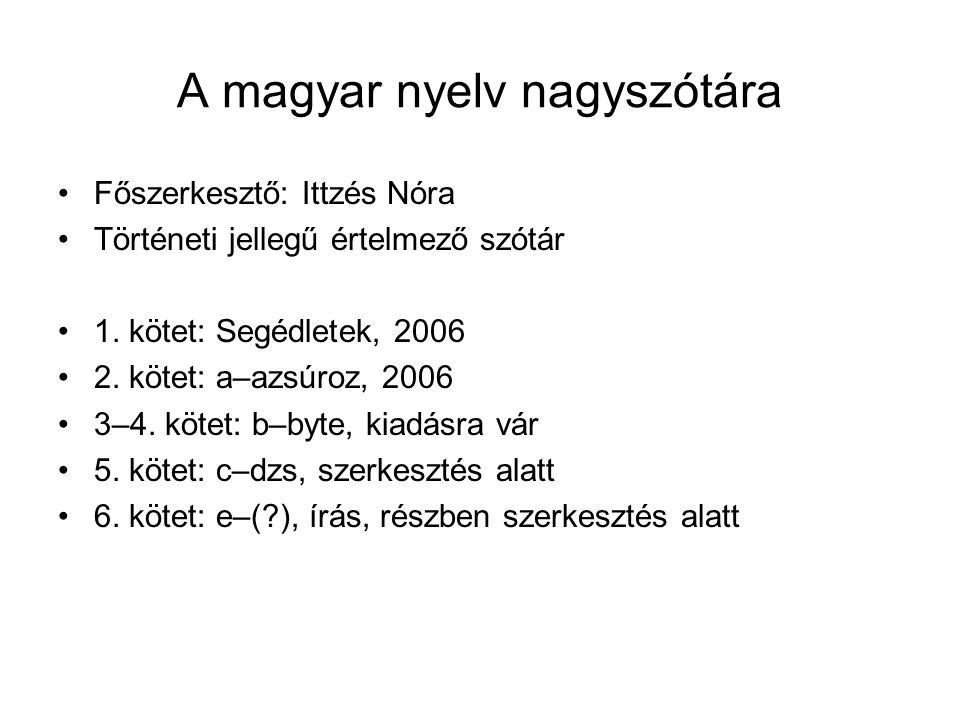 A magyar nyelv nagyszótára