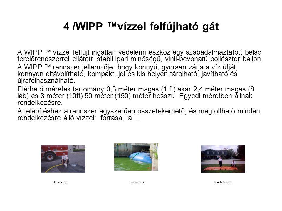 4 /WIPP ™vízzel felfújható gát