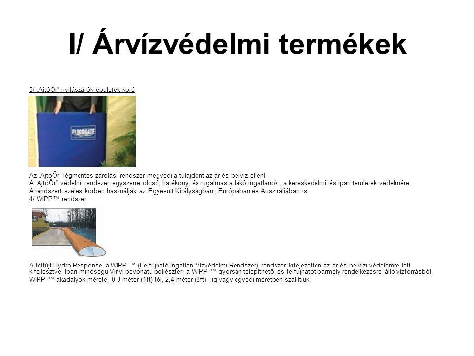 I/ Árvízvédelmi termékek