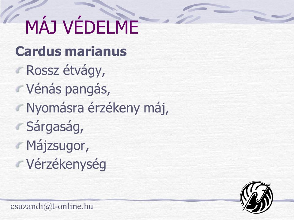 MÁJ VÉDELME Cardus marianus Rossz étvágy, Vénás pangás,