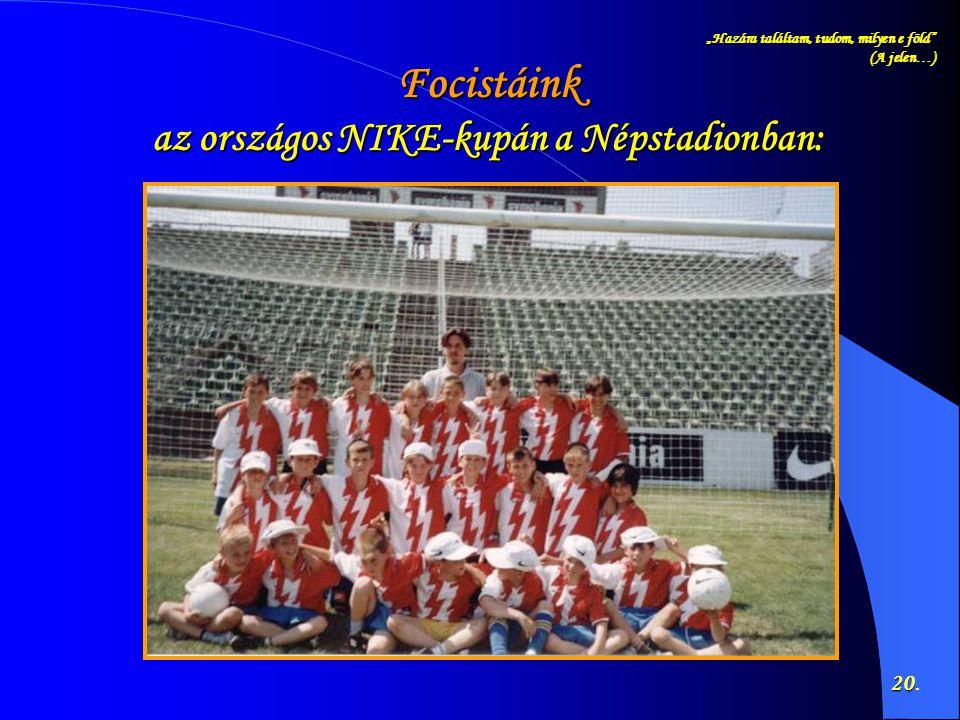 Focistáink az országos NIKE-kupán a Népstadionban: