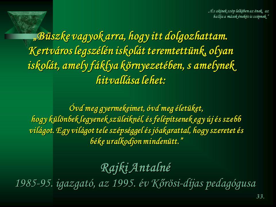 Rajki Antalné 1985-95. igazgató, az 1995. év Kőrösi-díjas pedagógusa
