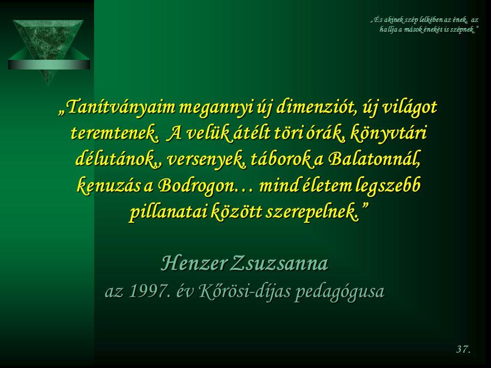 Henzer Zsuzsanna az 1997. év Kőrösi-díjas pedagógusa