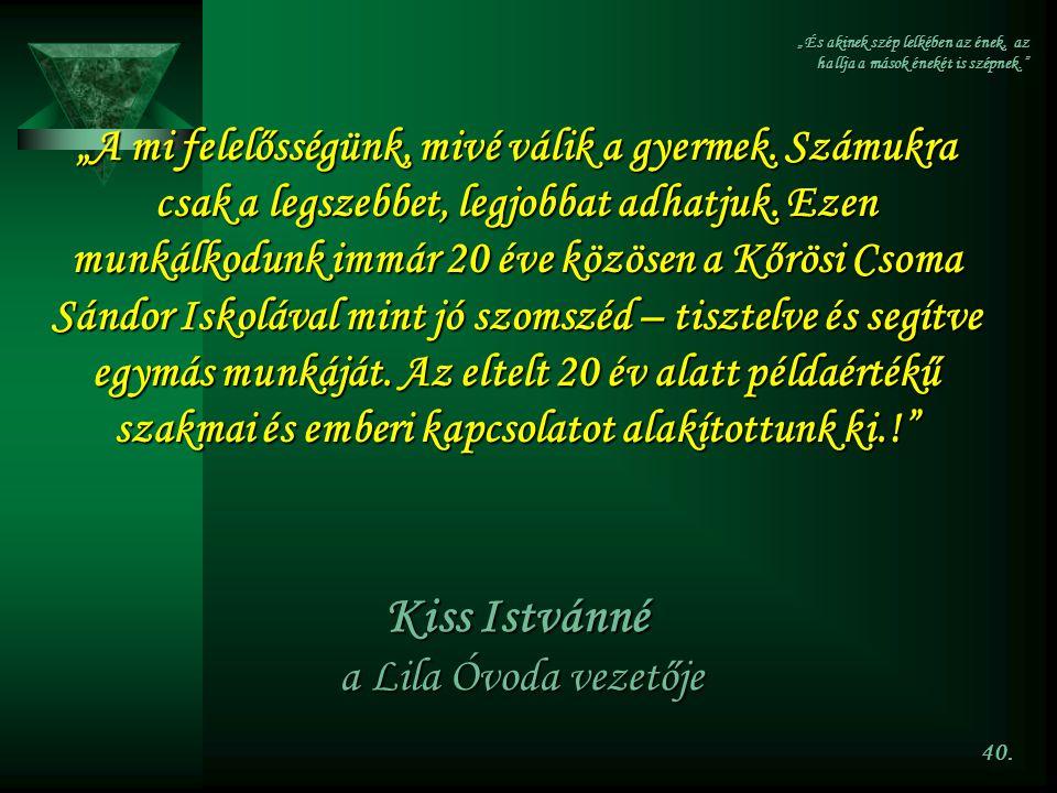 Kiss Istvánné a Lila Óvoda vezetője