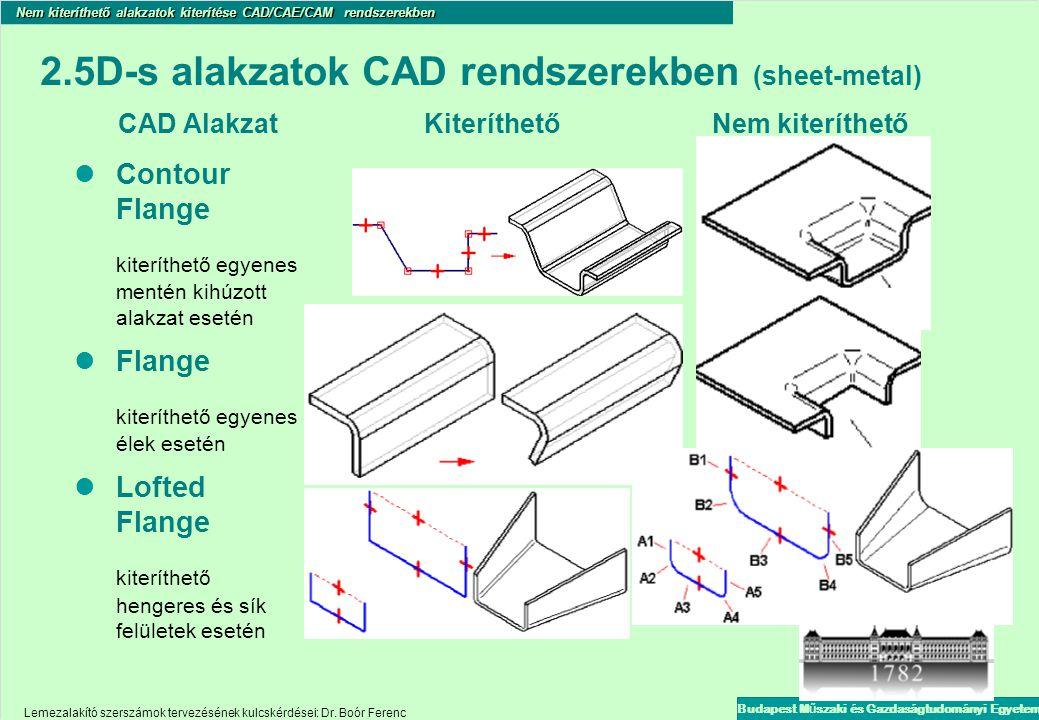 2. 5D-s alakzatok CAD rendszerekben (sheet-metal) CAD Alakzat