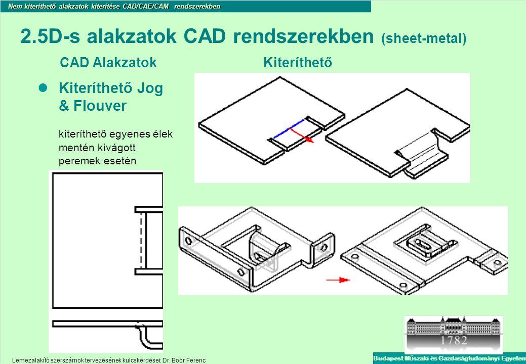 2. 5D-s alakzatok CAD rendszerekben (sheet-metal) CAD Alakzatok