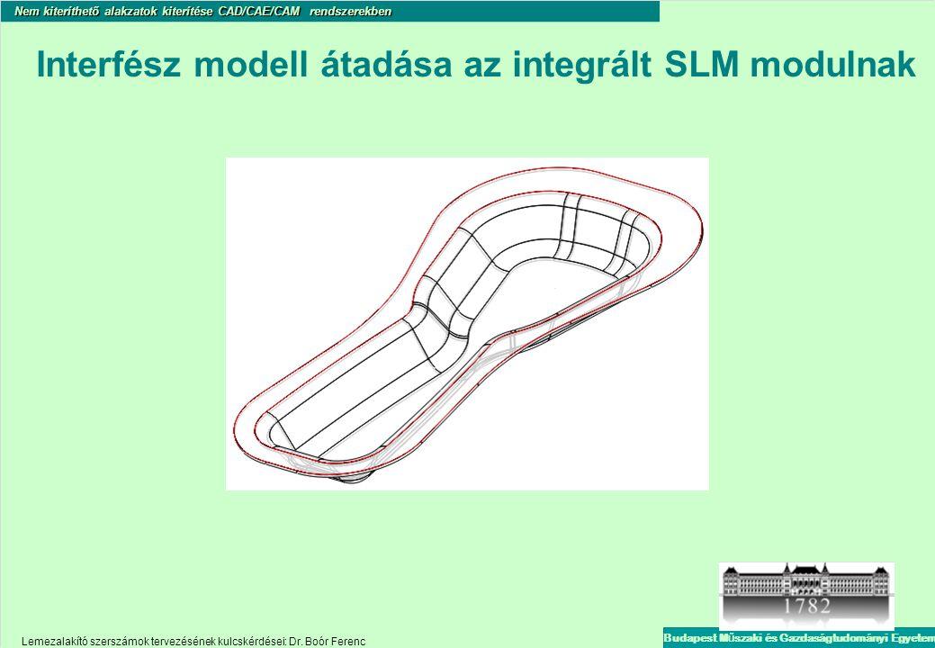 Interfész modell átadása az integrált SLM modulnak