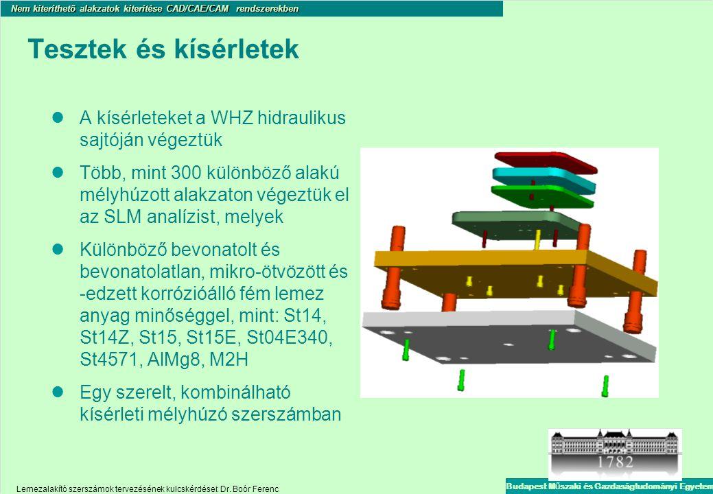 Tesztek és kísérletek A kísérleteket a WHZ hidraulikus sajtóján végeztük.