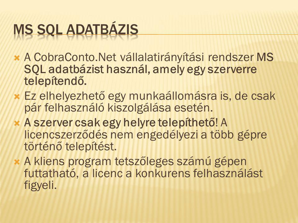 MS SQL adatbÁzis A CobraConto.Net vállalatirányítási rendszer MS SQL adatbázist használ, amely egy szerverre telepítendő.